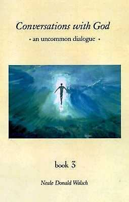 Conversations With God : An Uncommon Dialogue (Book #3) by Walsch, Neale Donald