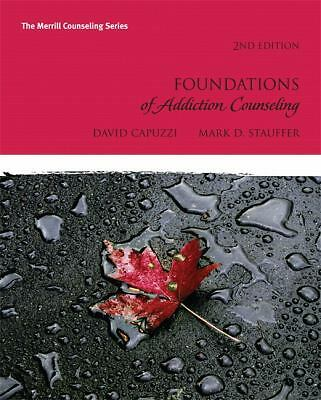 Foundations of Addiction Counseling (2nd Edition) (Merrill Counseling) by Capuz