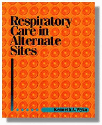 Respiratory Care In Alternative Sites, Wyka, Kenneth A., Acceptable Book