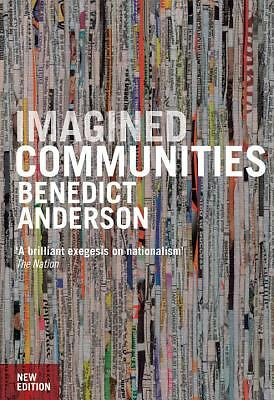 Imagined Communities: Reflections on the Origin and Spread of Nationalism (New E