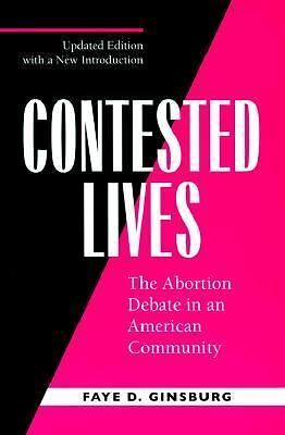 Contested Lives: The Abortion Debate in an American Community, Updated edition -