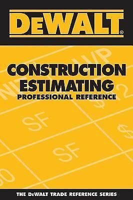 DEWALT Construction Estimating Professional Reference (Dewalt Trade Reference),