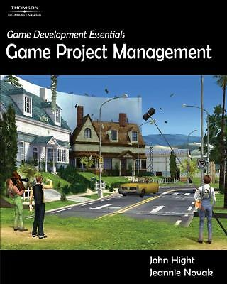 Game Development Essentials: Game Project Management, Novak, Jeannie, Hight, Joh