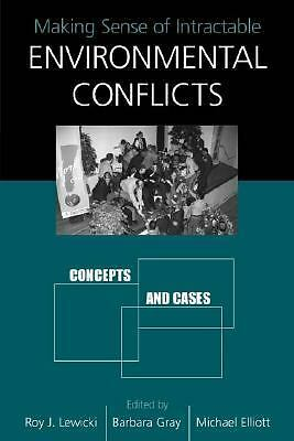 Making Sense of Intractable Environmental Conflicts: Concepts and Cases, , Good