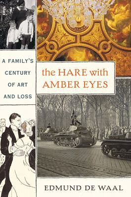 The Hare with Amber Eyes: A Family's Century of Art and Loss by de Waal, Edmund