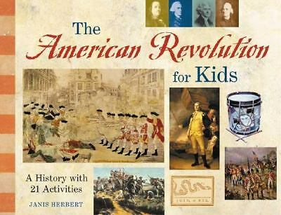 The American Revolution for Kids: A History with 21 Activities (For Kids series