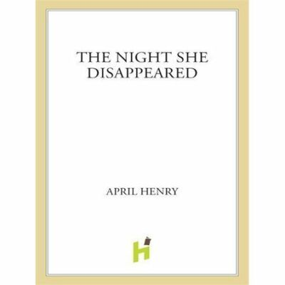 The Night She Disappeared, Henry, April, Good Book