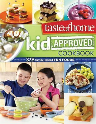 Taste of Home Kid-Approved Cookbook: 300+ Family Tested Fun Foods, Taste Of Home