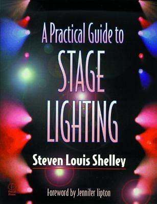 A Practical Guide to Stage Lighting - Shelley, Steven Louis - Good Condition