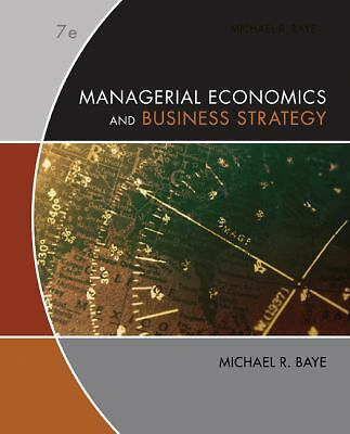 Managerial Economics and Business Strategy - Michael R. Baye - Very Good Conditi