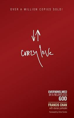 Crazy Love: Overwhelmed by a Relentless God, Francis Chan, Acceptable Book