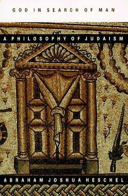 God in Search of Man : A Philosophy of Judaism by Heschel, Abraham Joshua