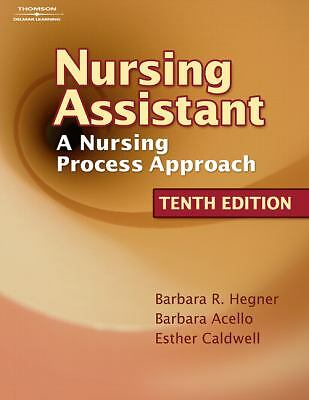 Nursing Assistant: A Nursing Process Approach, Barbara Hegner, Barbara Acello, E