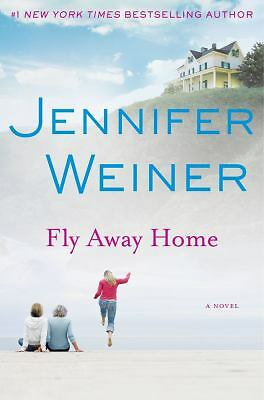 Fly Away Home: A Novel - Weiner, Jennifer - Good Condition