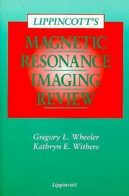 Lippincott's Magnetic Resonance Imaging Review, Withers RT(R) (MR), Kathryn E.,