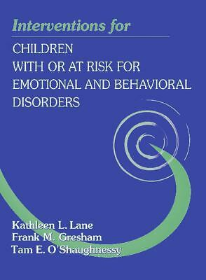 Interventions for Children With or At-Risk for Emotional and Behavioral Disorder