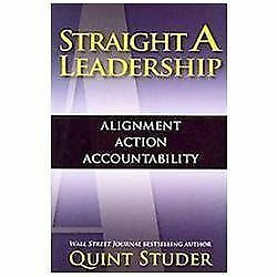 Straight A Leadership: Alignment Action Accountability, Quint Studer, Acceptable