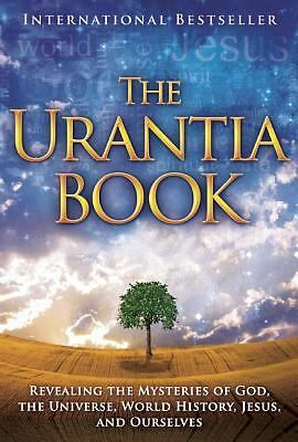 The Urantia Book: Revealing the Mysteries of God, the Universe, Jesus, and Ourse