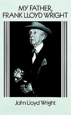 My Father, Frank Lloyd Wright (Dover Architecture), Wright, John Lloyd, Acceptab