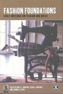 Fashion Foundations: Early Writings on Fashion and Dress (Dress, Body, Culture),