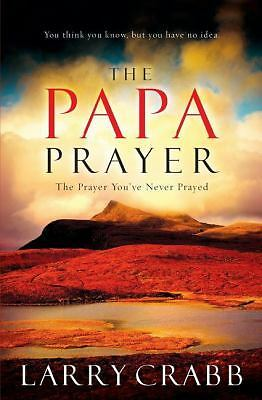 The Papa Prayer: The Prayer You've Never Prayed, Dr. Larry Crabb, Acceptable Boo