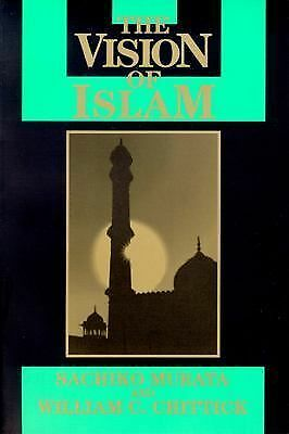 Vision of Islam (Visions of Reality), William Chittick, Sachiko Murata, Acceptab