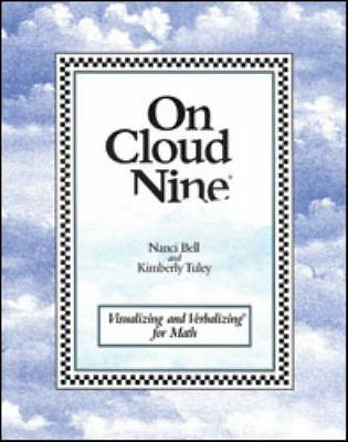On Cloud Nine: Visualizing and Verbalizing for Math by Nanci Bell, Kimberly Tul