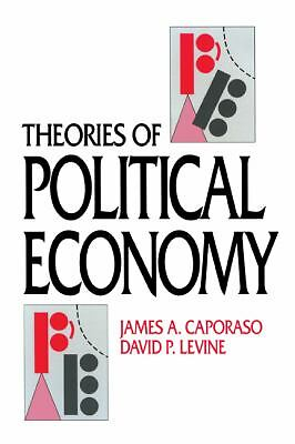 Theories of Political Economy - James A. Caporaso, David P. Levine - Good Condit