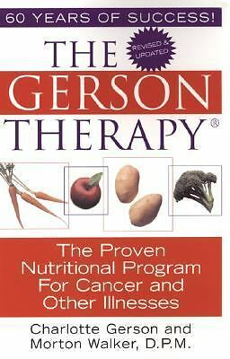 The Gerson Therapy: The Proven Nutritional Program for Cancer and Other Illness