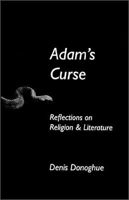 Adam's Curse: Reflections on Religion and Literature (Erasmus Institute Books) -