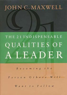 Twenty One Indispensable Qualities of a Leader, John C. Maxwell, Good Book