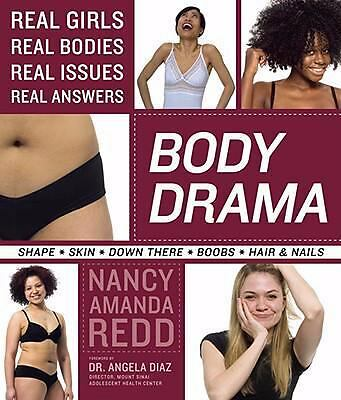 Body Drama: Real Girls, Real Bodies, Real Issues, Real Answers by Redd, Nancy A