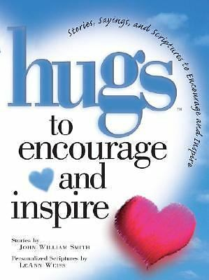 Hugs to Encourage and Inspire: Stories, Sayings, and Scriptures to Encourage an