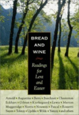 Bread and Wine: Readings for Lent and Easter by Berry, Wendell, Chesterton, G.
