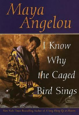 I Know Why the Caged Bird Sings by Angelou, Maya