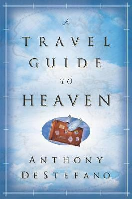 A Travel Guide to Heaven by DeStefano, Anthony