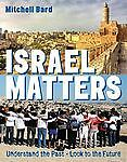 Israel Matters by Mitchell Bard
