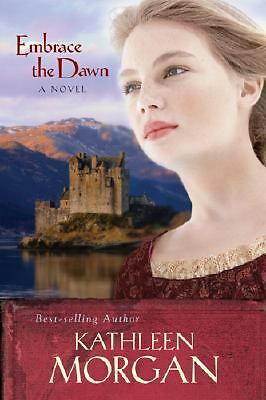 Embrace the Dawn (Scottish Highlands Series #1), Morgan, Kathleen, Good Book