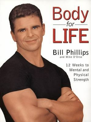Body for Life: 12 Weeks to Mental and Physical Strength, Bill Phillips, Michael