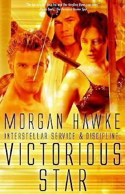 Interstellar Service & Discipline: Victorious Star by Hawke, Morgan