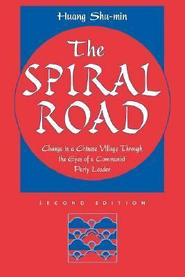 The Spiral Road: Change In A Chinese Village Through The Eyes Of A Communist Par
