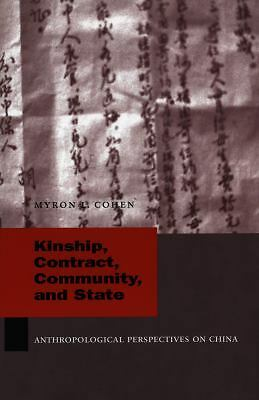 Kinship, Contract, Community, and State: Anthropological Perspectives on China (