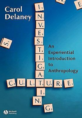 Investigating Culture: An Experiential Introduction to Anthropology,Delaney, Car