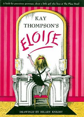 Eloise: A Book for Precocious Grown Ups - Thompson, Kay - Good Condition