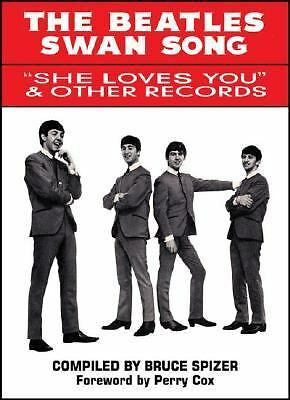 The Beatles Swan Song: She Loves You & Other Records - Spizer, Bruce - Good Cond