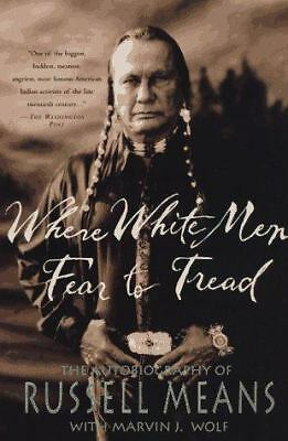 Where White Men Fear to Tread: The Autobiography of Russell Means, Russell Means