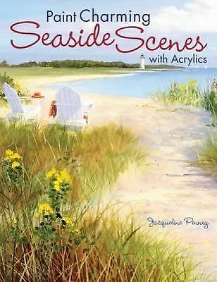 Paint Charming Seaside Scenes With Acrylics, Penney, Jacqueline, Good, Books