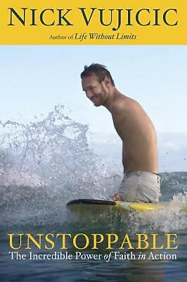 Unstoppable: The Incredible Power of Faith in Action, Vujicic, Nick, Good Book
