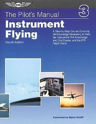 The Pilot's Manual: Instrument Flying (ASA Training Manuals) by