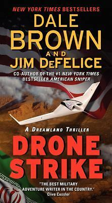 Drone Strike: A Dreamland Thriller  Brown, Dale, DeFelice, Jim